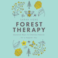 Forest Therapy by Sarah Ivens audiobook
