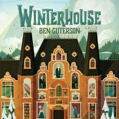 Winterhouse by Ben Guterson audiobook