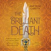 The Brilliant Death by  Amy Rose Capetta audiobook