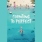 Counting to Perfect by  Suzanne LaFleur audiobook