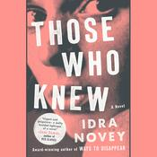 Those Who Knew by  Idra Novey audiobook