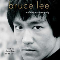 Bruce Lee by Matthew Polly audiobook