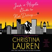 Josh and Hazel's Guide to Not Dating by  Christina Lauren audiobook