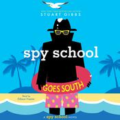 Spy School Goes South by  Stuart Gibbs audiobook
