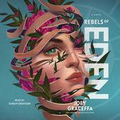Rebels of Eden by  Joey Graceffa audiobook