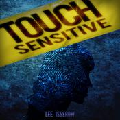 Touch Sensitive by  Lee Isserow audiobook