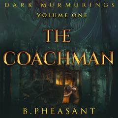 The Coachman by B. Pheasant audiobook