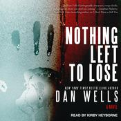 Nothing Left to Lose by  Dan Wells audiobook