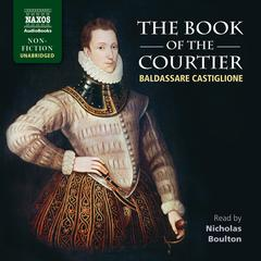The Book of the Courtier by Baldassare Castiglione audiobook