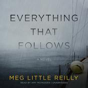 Everything That Follows by  Meg Little Reilly audiobook