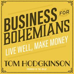 Business for Bohemians by Tom Hodgkinson audiobook