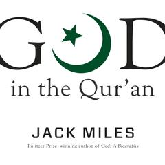 God in the Qur'an by Jack Miles audiobook