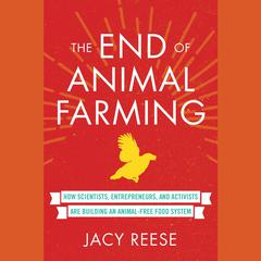 The End of Animal Farming by Jacy Reese audiobook