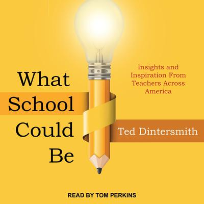 What School Could Be by Ted Dintersmith audiobook
