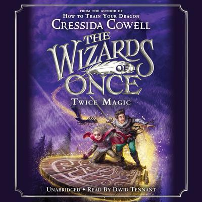 The Wizards of Once: Twice Magic by Cressida Cowell audiobook