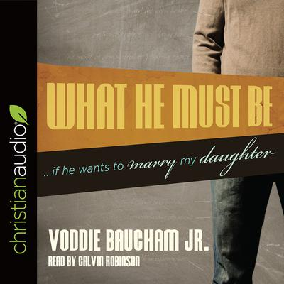 What He Must Be by Voddie Baucham audiobook