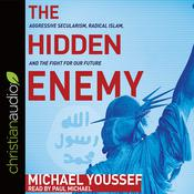 The Hidden Enemy by  Michael Youssef audiobook