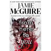 From Here to You by  Jamie McGuire audiobook