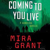 Coming to You Live by  Mira Grant audiobook