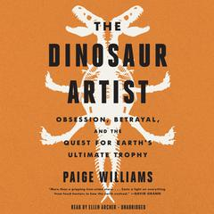 The Dinosaur Artist by Paige Williams audiobook