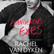 Dangerous Exes by  Rachel Van Dyken audiobook