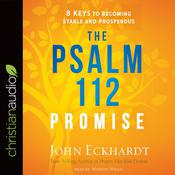 The Psalm 112 Promise by  John Eckhardt audiobook