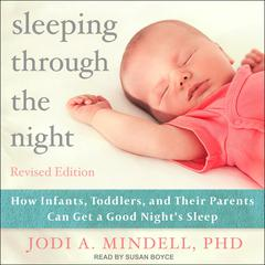Sleeping Through the Night, Revised Edition by Jodi A. Mindell audiobook