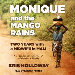 Monique and the Mango Rains by Kris Holloway audiobook
