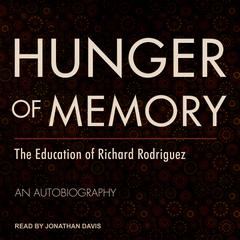 Hunger of Memory by Richard Rodriguez audiobook
