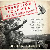 Operation Columba--The Secret Pigeon Service by  Gordon Corera audiobook
