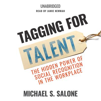 Tagging for Talent by Michael S. Salone audiobook
