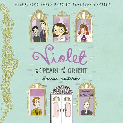 Violet and the Pearl of the Orient by Harriet Whitehorn audiobook