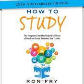 How to Study 25th Anniversary Edition by  Ron Fry audiobook