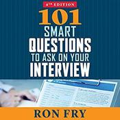 101 Smart Questions to Ask on Your Interview, Completely Updated 4th Edition by  Ron Fry audiobook