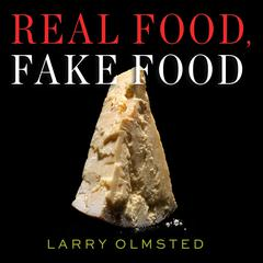Real Food, Fake Food by Larry Olmsted audiobook