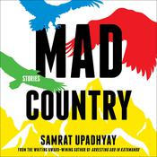Mad Country by  Samrat Upadhyay audiobook