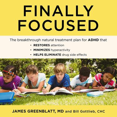Finally Focused by Bill Gottlieb, CHC audiobook