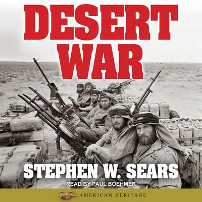 World War II: Desert War by Stephen W. Sears audiobook