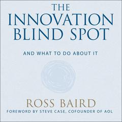 The Innovation Blind Spot by Ross Baird audiobook