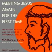 Meeting Jesus Again for the First Time by  Marcus J. Borg audiobook