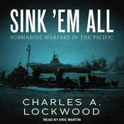 Sink 'Em All by  Charles A. Lockwood audiobook