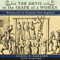 The Devil in the Shape of a Woman by Carol F. Karlsen audiobook