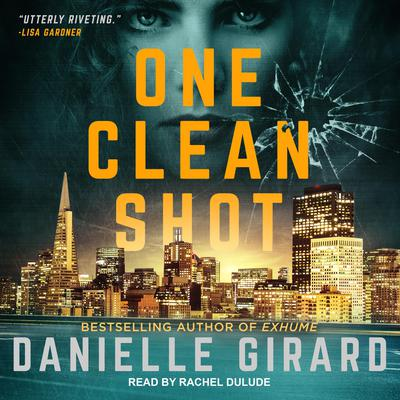 One Clean Shot by Danielle Girard audiobook