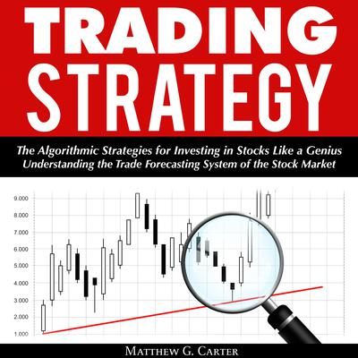Trading Strategy by Matthew G. Carter audiobook