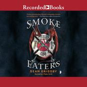 Smoke Eaters by  Sean Grigsby audiobook
