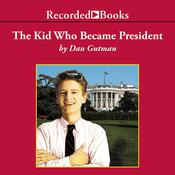 The Kid Who Became President by  Dan Gutman audiobook