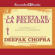 La receta de felicidad (The Recipe for Happiness) by  Deepak Chopra audiobook