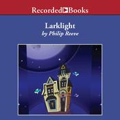 Larklight by  Philip Reeve audiobook