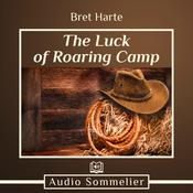 The Luck of Roaring Camp by  Bret Harte audiobook