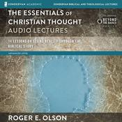 The Essentials of Christian Thought: Audio Lectures by  Roger E. Olson audiobook
